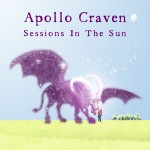Sessions in the Sun Digital Cover ©2013 Apollo Craven All Rights Reserved